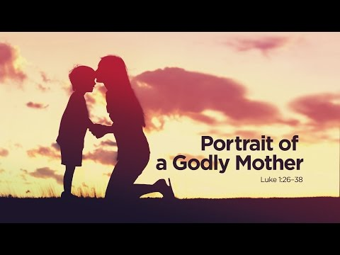 """Portrait of a Godly Mother"" 