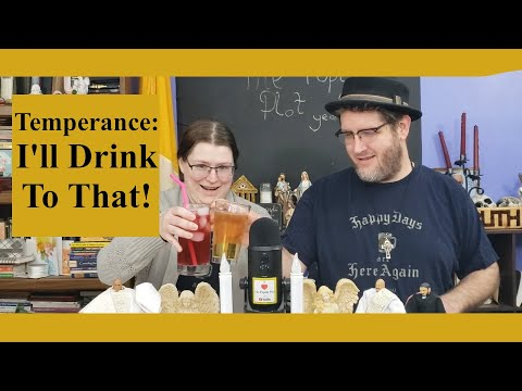 The Virtues: Temperance