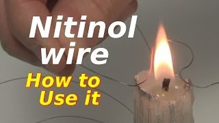 Nitinol Wire/Shape Memory Alloy - How to Use it