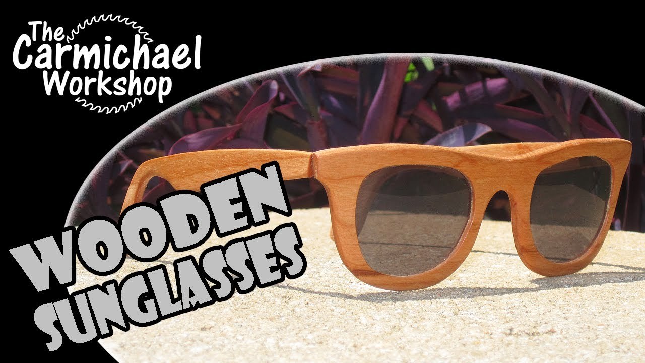 How to Make Wooden Sunglasses - A Summer Woodworking Project