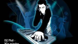 DJ Phil - Nie wieder (DJ Tiger-Zero Remix)