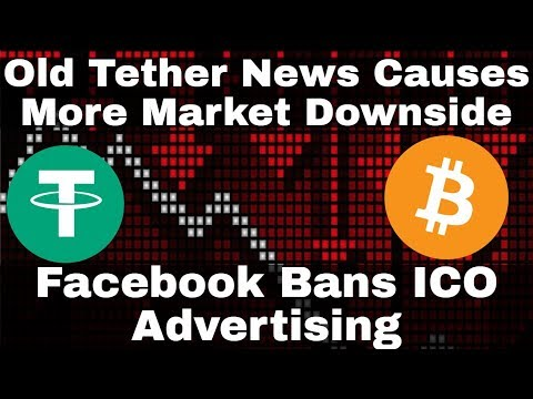 Crypto News | Old Tether News Causes More Market Downside! Facebook Bans ICO Advertising