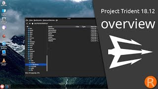 Project Trident 18.12 overview | A TrueOS based desktop-focused operating system.