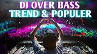 DJ OVER BASS TERBARU 2018 | PECAH GILA