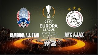 Uefa europa league ( cambodia all star vs  afc ajax ) #2 pes 2018