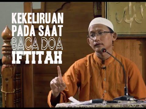 Kekeliruan Pada Bacaan Doa Iftitah ~ Ustadz Abu Yahya Badrusalam, Lc