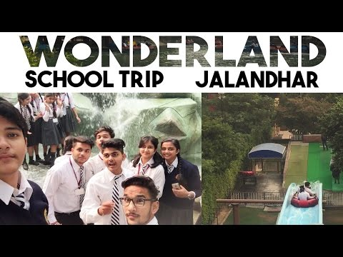 Indian School Trips Be Like...(Wonderland Jalandhar)
