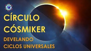 Develando ciclos universales - CÍRCULO CÓSMIKER #02