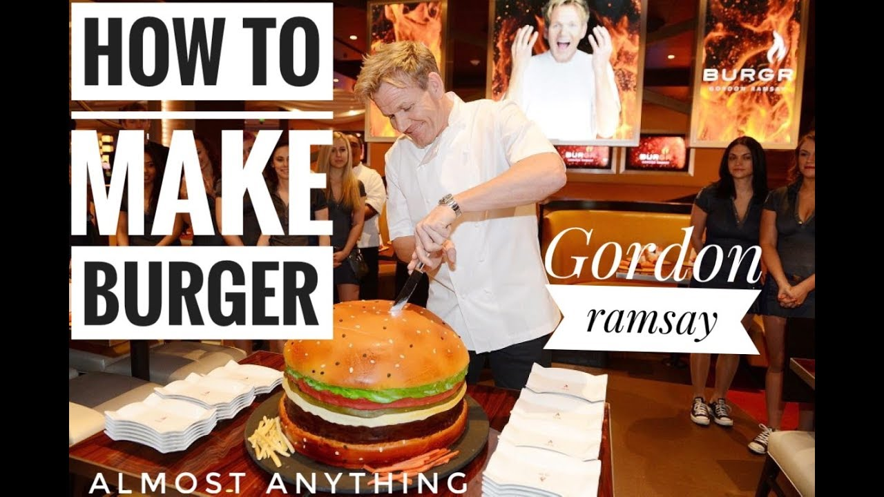 How To Make Burger   Gordon Ramsay   Full Recipe   Almost Anything - YouTube