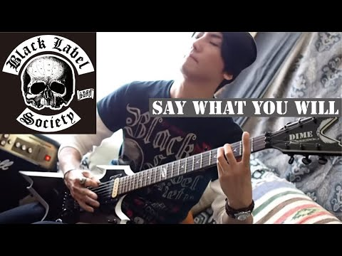 Black Label Society - Say What You Will  :by Gaku