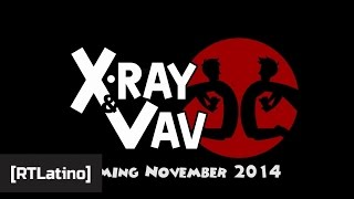 X-Ray and Vav - Trailer - Sub Español