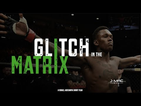 Glitch in the Matrix (A Israel Adesanya Short Film)