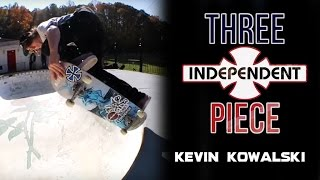 Kevin Kowalski: 3-Piece | Independent Trucks