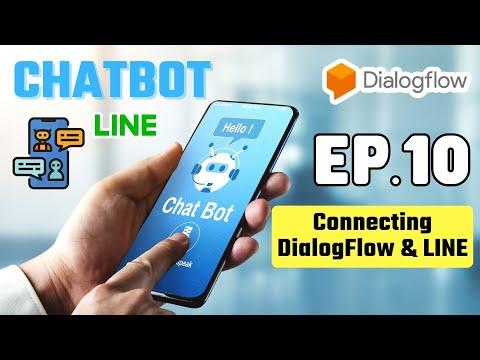 สอนสร้าง CHATBOT With DialogFlow EP.10 Connecting DialogFlow And Line For Chatbot