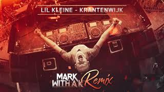 Lil Kleine - Krantenwijk (Mark With a K Remix)