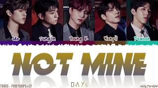 DAY6 (데이식스) - 'NOT MINE' Lyrics [Color Coded_Han_Rom_Eng]