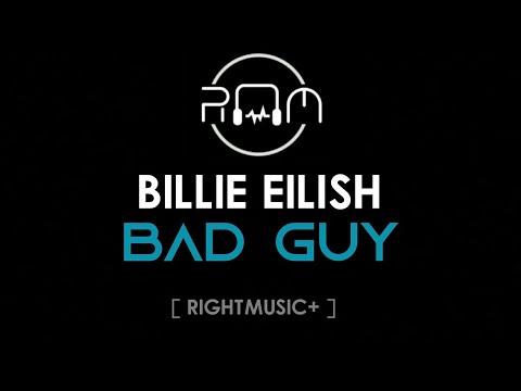 Billie Eilish - Bad Guy [ RMusic+ ]
