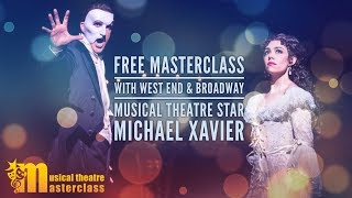 FREE MUSICAL THEATRE MASTERCLASS with Michael Xavier - Musical Theatre Star of West End and Broadway