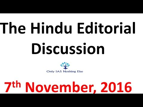 7 November,2016  The Hindu Editorial Discussion