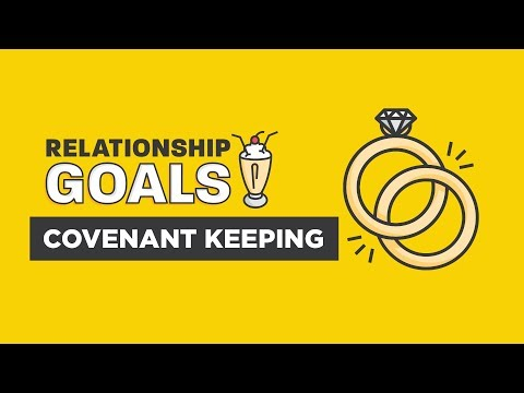 """Relationship Goals Part 4 - Marriage Covenant"""
