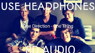 One Direction - One Thing (8D Audio)