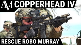 Rescue Robo Murray - Milsim Ops: Copperhead 4 - Part 1
