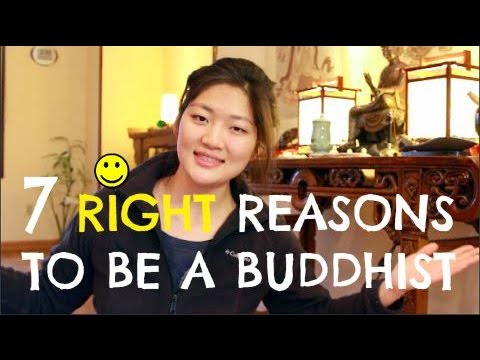 7 Right Reasons To Become A Buddhist