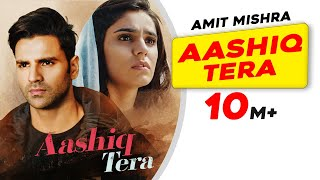 Aashiq Tera - Amit Mishra Mp3 Song Download