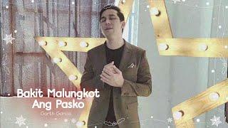 Garth Garcia - Bakit Malungkot Ang Pasko (Ivory Music's 12 Days of Christmas - Day 5)