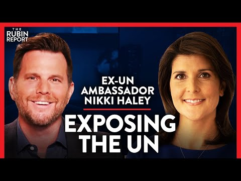 Ex-UN Ambassador: What Countries Say Behind Closed Doors | Nikki Haley | POLITICS | Rubin Report