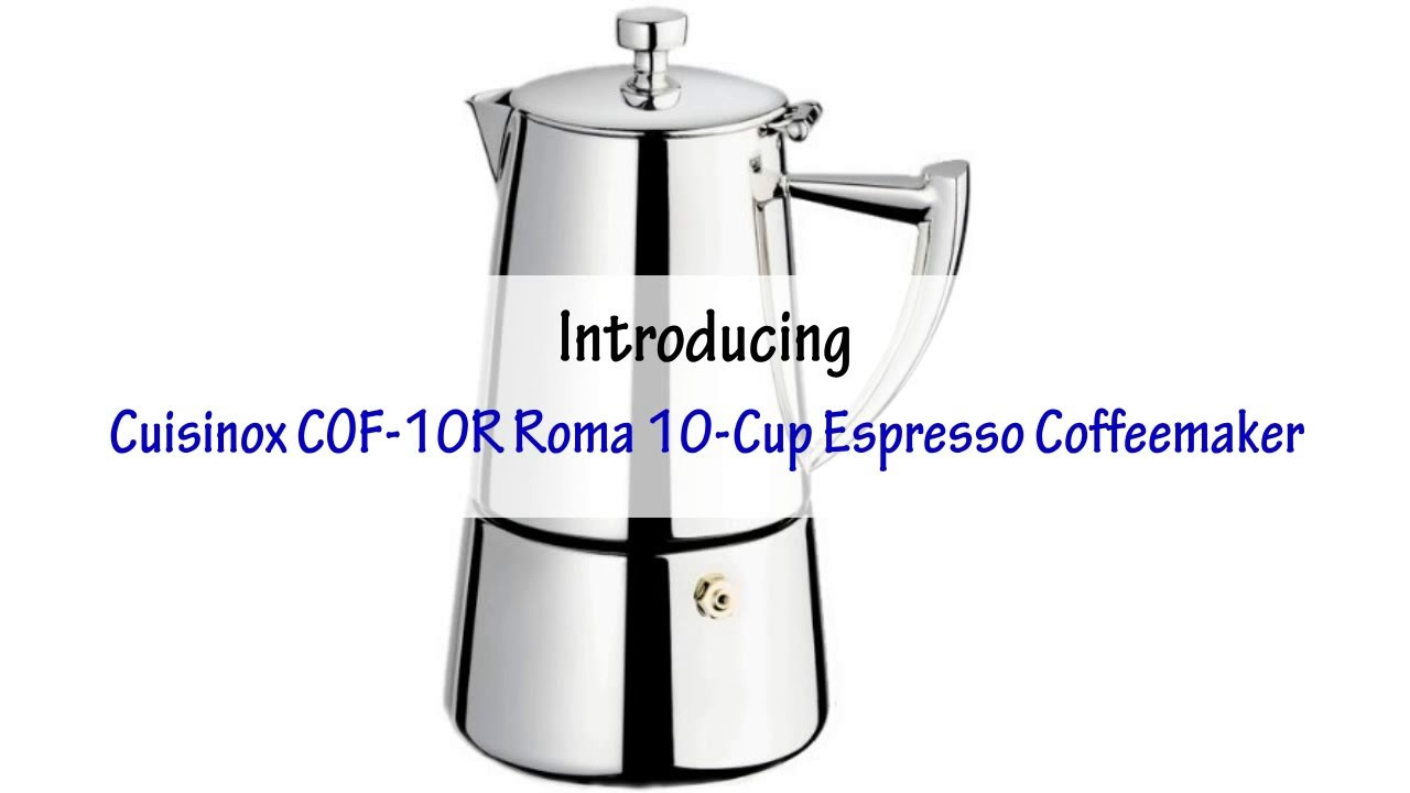 Stainless steel stovetop espresso maker 10 cup - Cuisinox Cof 10r Roma 10 Cup Espresso Coffeemaker