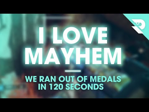 I LOVE MAYHEM - We ran out of Medals in 120 Seconds!