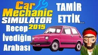 Car Mechanic Simulator 2015 Türkçe | İvediğin Arabası Geldi :) | Bölüm 7