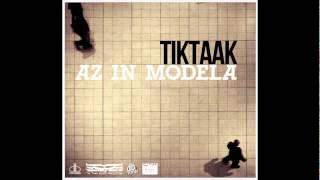 Tik Taak - Az in modela