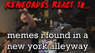 Renegades React to... @MemerMan - memes i found in a new york alleyway