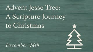 Day 24  | Advent Jesse Tree : A Scripture Journey to Christmas