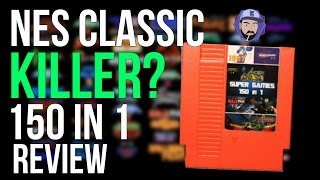 NES Classic Killer? 150 in 1 Multicart Review for NES | RGT 85