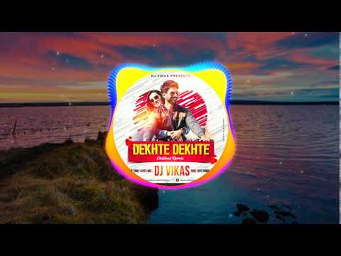 dekhate-dekhate-(chillout-remix)---dj-vikas-remix