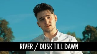 River, Dusk Till Dawn by Eminem Ft Ed Sheeran, Zayn, Sia (Mashup Cover)