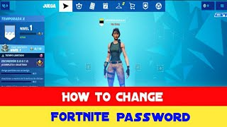How To Change Fortnite Password 2019