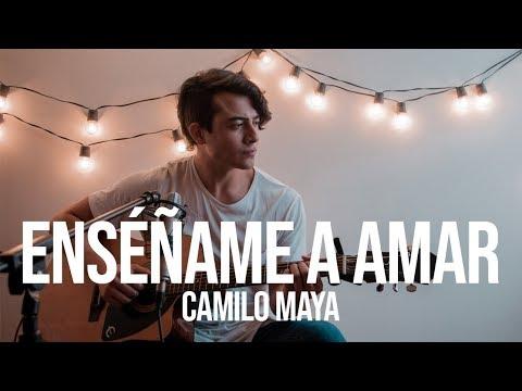 Enséñame A Amar - Alex Campos (Camilo Maya Cover)
