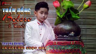 Thần Đồng Bolero 9 Tuổi | Thái Hà Bolero  | LK Cát Bụi Cuộc Đời