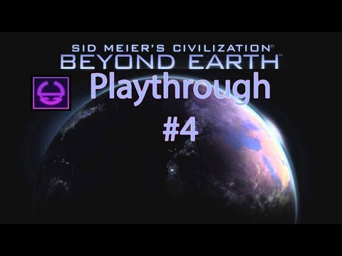 Civilization Beyond Earth Playthrough #4