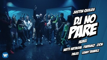 DJ No Pare REMIX Justin Quiles, Natti Natasha, Farruko, Zion, Dalex, Lenny Tavárez (Video Oficial)