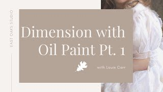 Creating Dimensions with oil paint, using soft and hard edges with Louis Carr