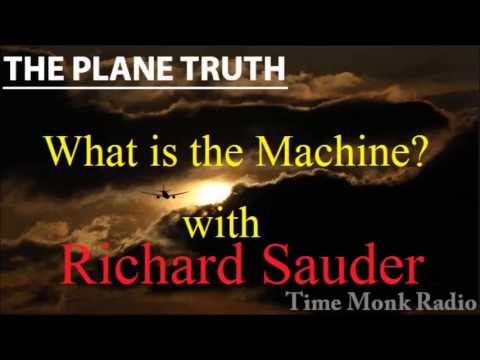 What is the Machine? -- with Richard Sauder - The Plane Truth ~ - PTS 3082