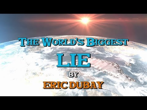 Eric Dubay: The World's Biggest LIE - Exposing the Globe Earth Conspiracy!