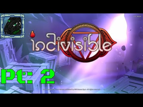 Indivisible Pt 2 {This game is breakneck!}  