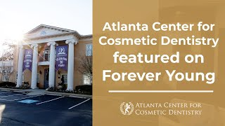 Atlanta Center for Cosmetic Dentistry featured on Forever Young Thumbnail