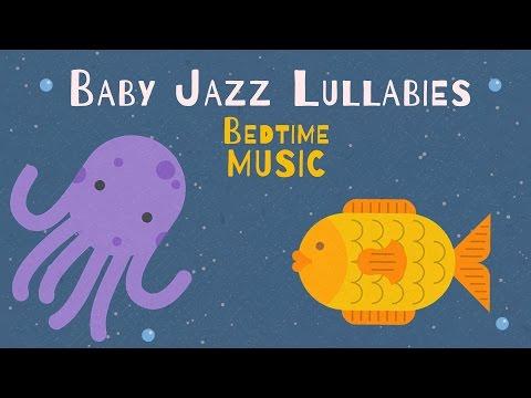 Jazz Baby Song - Sleep Music - Baby Happy Music